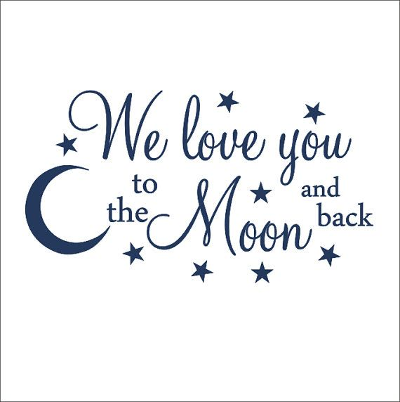 We Love You Decal To The Moon And Back Vinyl Decal Nursery