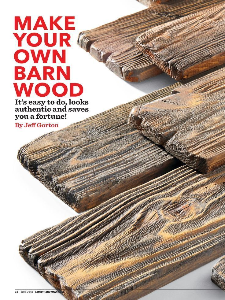 Photo of MAKE YOUR OWN BARN WOOD from Family Handyman June 2018  Read it on the Textur