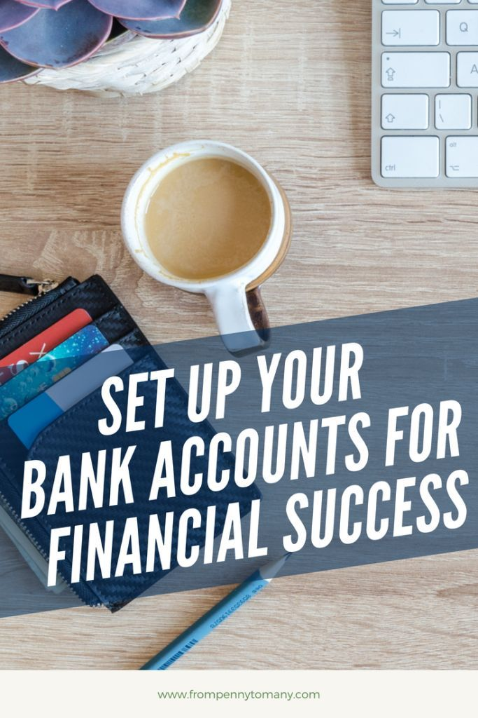 Set up your bank accounts for financial success - From Penny to Many