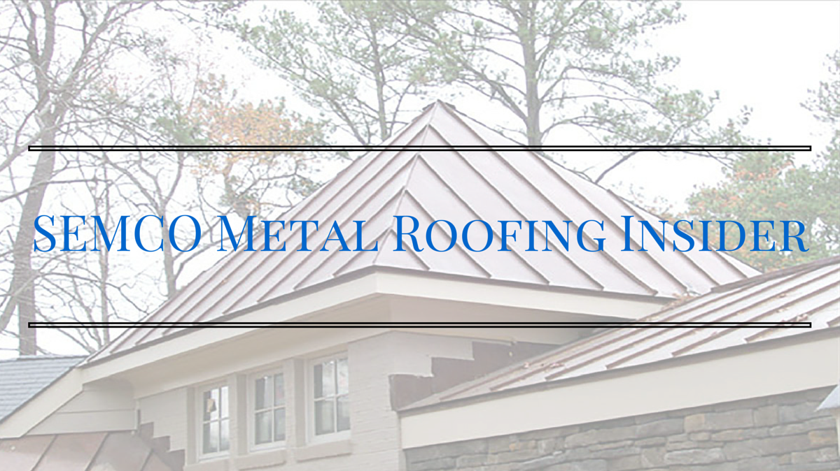 The SEMCO Metal Roofing Insider Has Been Released! What Metal Roofing News  Is Trending?
