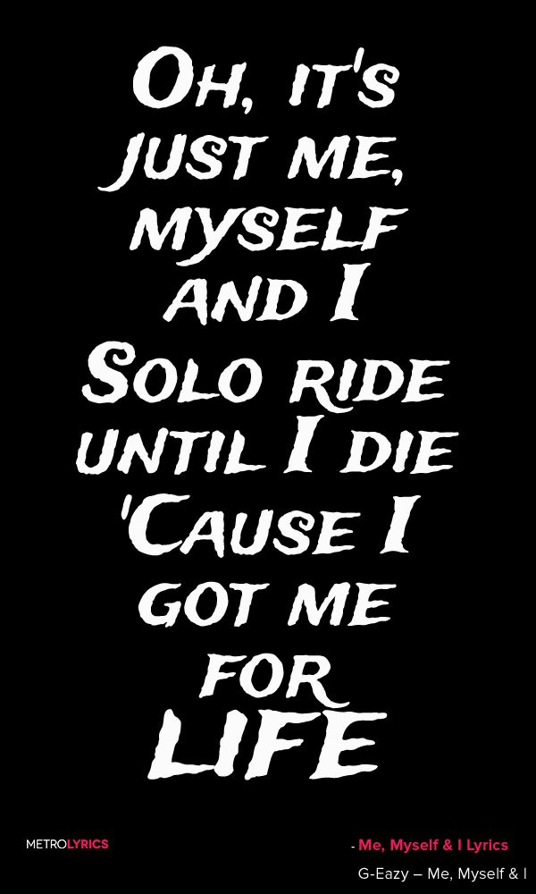 Lyric fire rap lyrics : G-Eazy x Bebe Rexha - Me, Myself Oh, it's just me, myself and I ...
