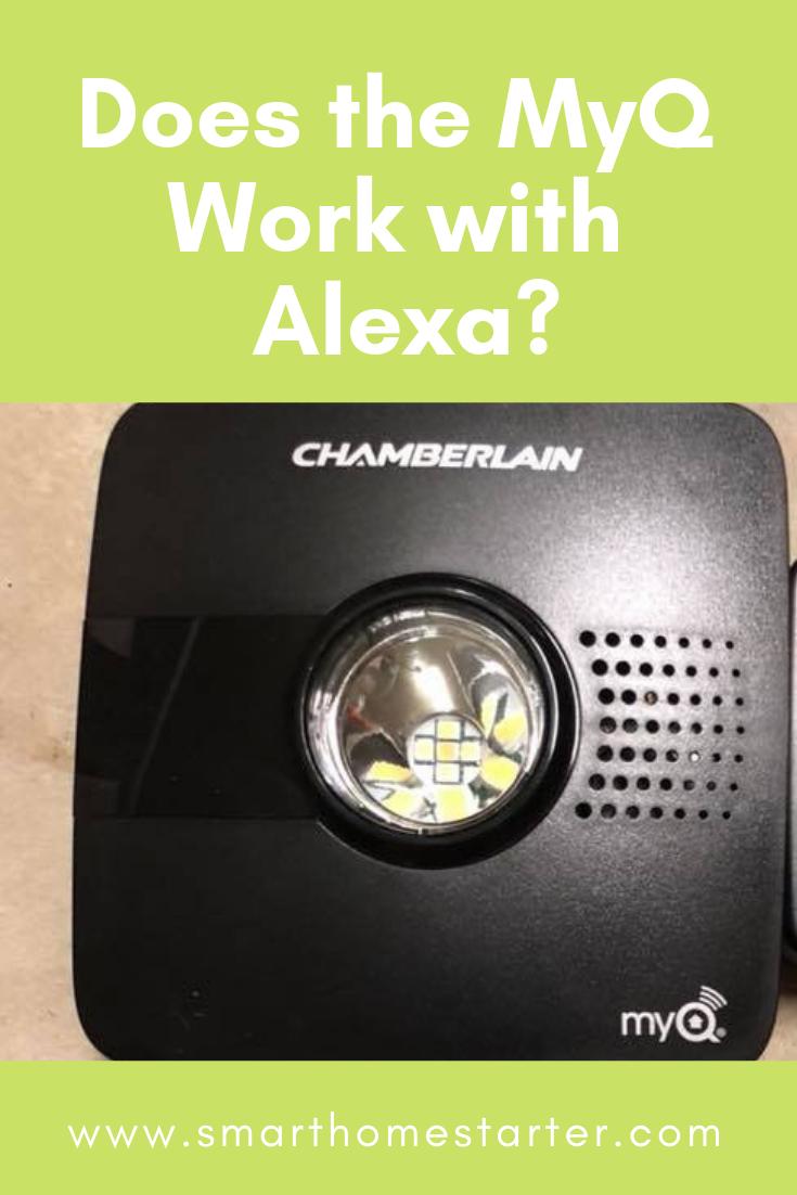 Ever Wondered How Myq And Alexa Work Together Look No Further We Got You Covered Myq Chamberlain Alexa Smarthome Io Myq Smart Garage Door Opener Alexa