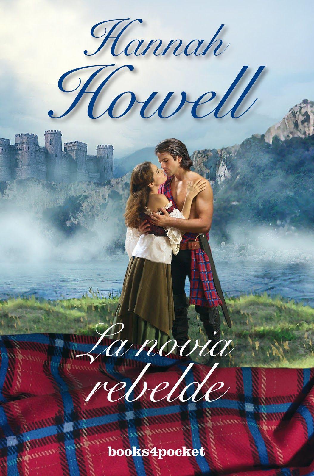 P R O M E S A S D E A M O R: Reseña   La novia rebelde, Hannah Howell