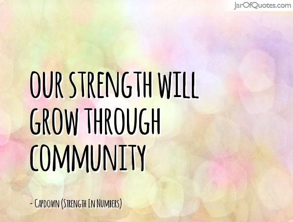 Community Quotes Our Strength Will Grow Through Community  Quotations & Typography