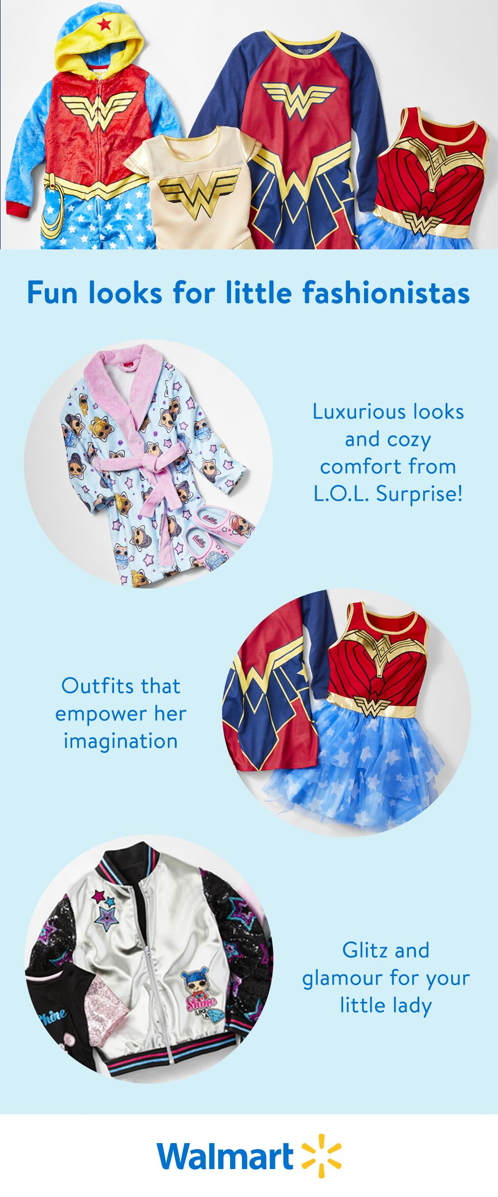 Whether she's into superheroes or high style, Walmart has the characters and fashion she loves. From Wonder Woman to L.O.L. Surprise! and everything in between, you'll find everyday low prices on girls' apparel.
