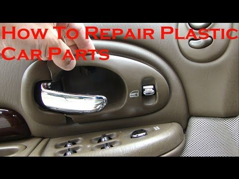 How To Repair Broken Plastic Car Parts Youtube Plastic Repair Auto Repair Car Parts