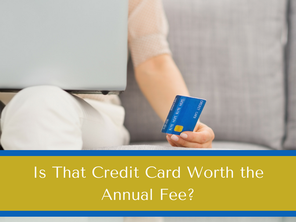 Should I Get A Credit Card With Annual Fee Whether It Is Worth It