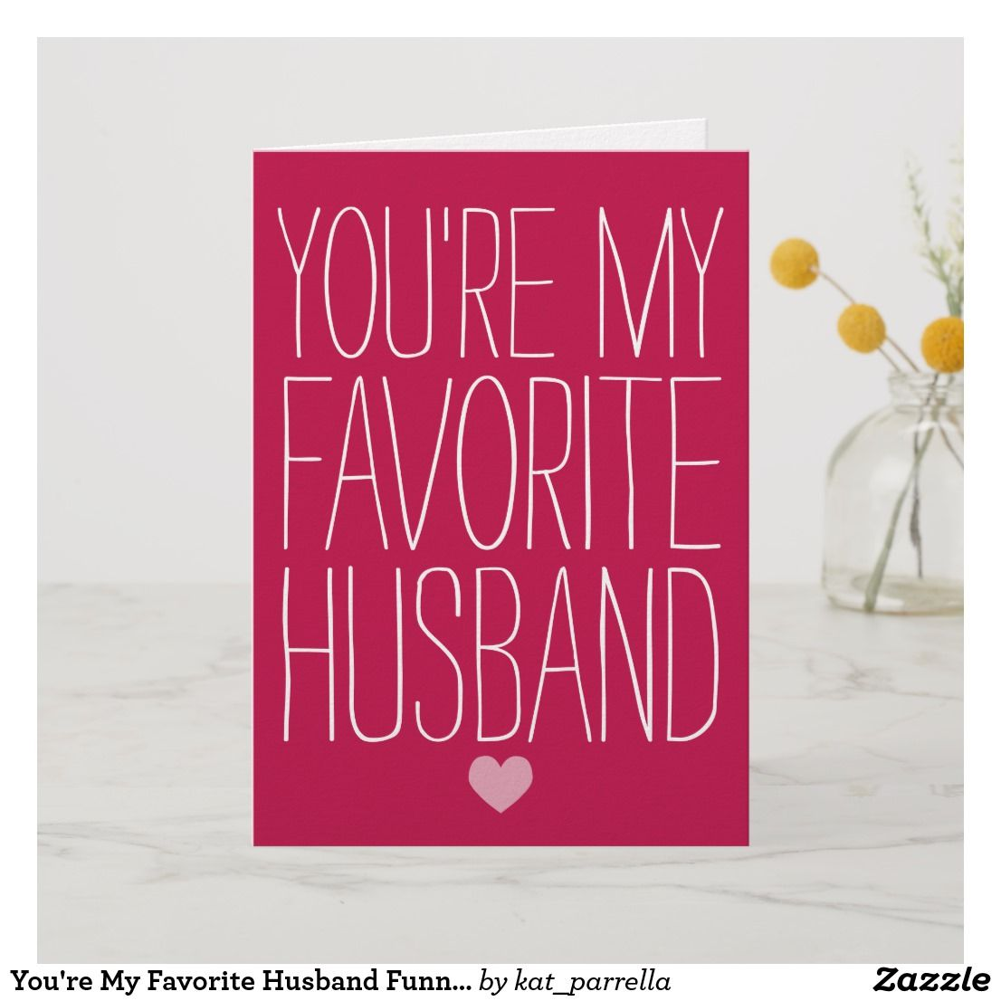 you're my favorite husband funny valentine's day holiday