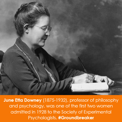 Women in Science Wednesday! June Etta Downey (1875-1932), professor of philosophy and psychology at the University of Wyoming, 1915-1932, was one of the first two women admitted in 1928 to membership in the Society of Experimental Psychologists. #Groundbreaker