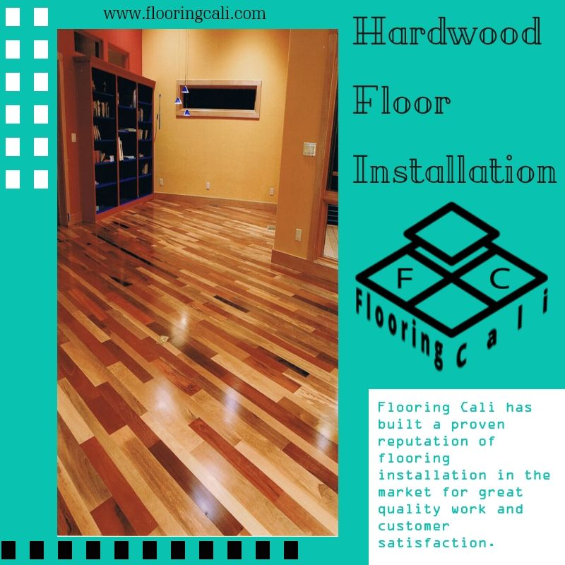 Flooring Cali Hardwood Flooring Near Me Floor Installation Installing Hardwood Floors Flooring Companies