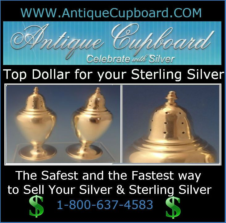 WE PAY TOP DOLLAR FOR YOUR SILVER & STERLING SILVER SAFE - FAST - SIMPLE  We. Antique CupboardSterling Silver FlatwareDo ... - WE PAY TOP DOLLAR FOR YOUR SILVER & STERLING SILVER SAFE - FAST