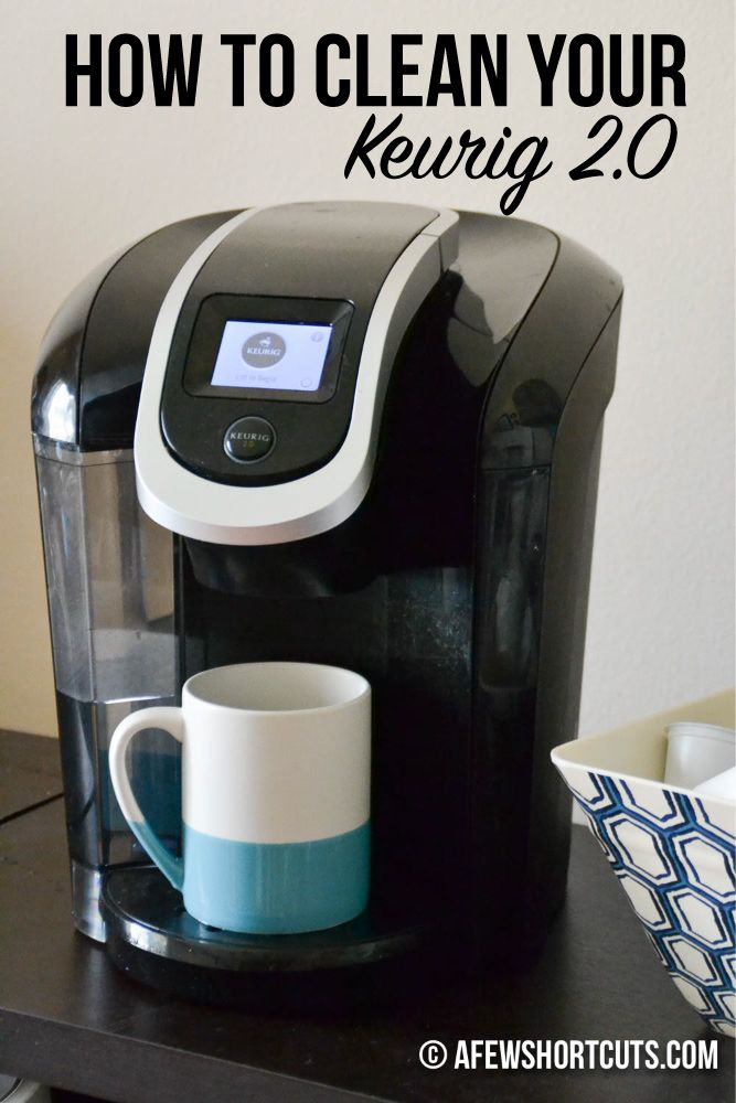 How To Clean Your Keurig 2 0 In A Few Easy Steps Cleaning Hacks House Cleaning Tips Deep Cleaning Tips