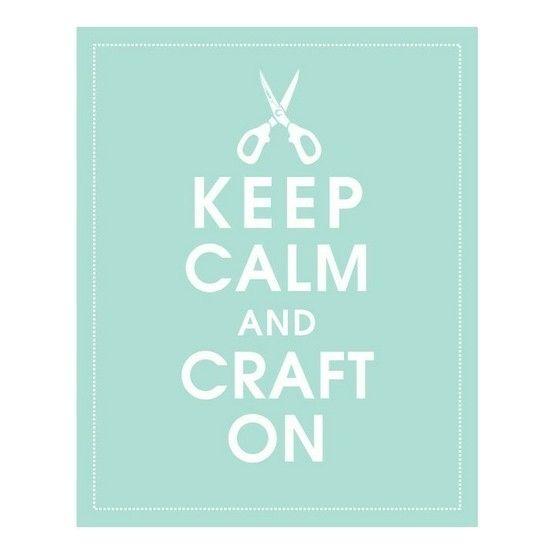 keep calm and craft on!!! :)