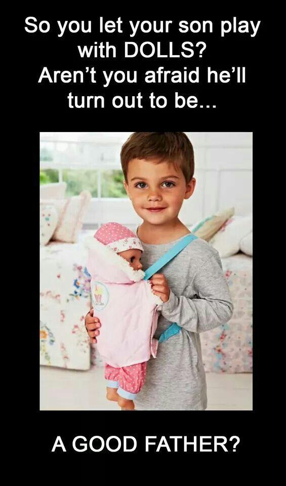 God forbid we give a boy a doll!