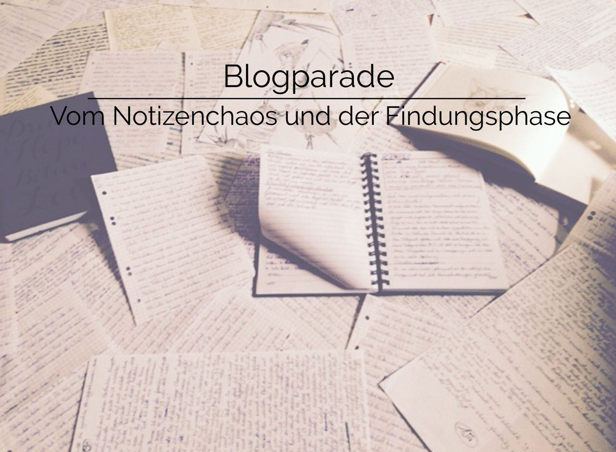"""Blogparade zum Thema """"Inspiration für Artikel finden"""", Notizen und Notizbücher im Chaos"""