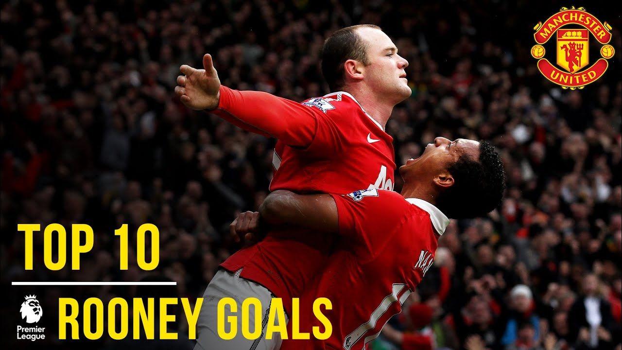 Wayne Rooney S Top 10 Premier League Goals Manchester United Premier League Goals Premier League Manchester United