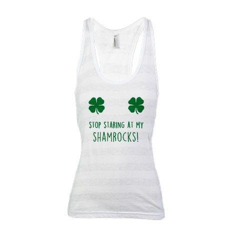 4495cbf81b1da8 Funny St Patricks Day Shirt - Stop Staring at my Shamrocks! Racerback Tank  Top on CafePress.com