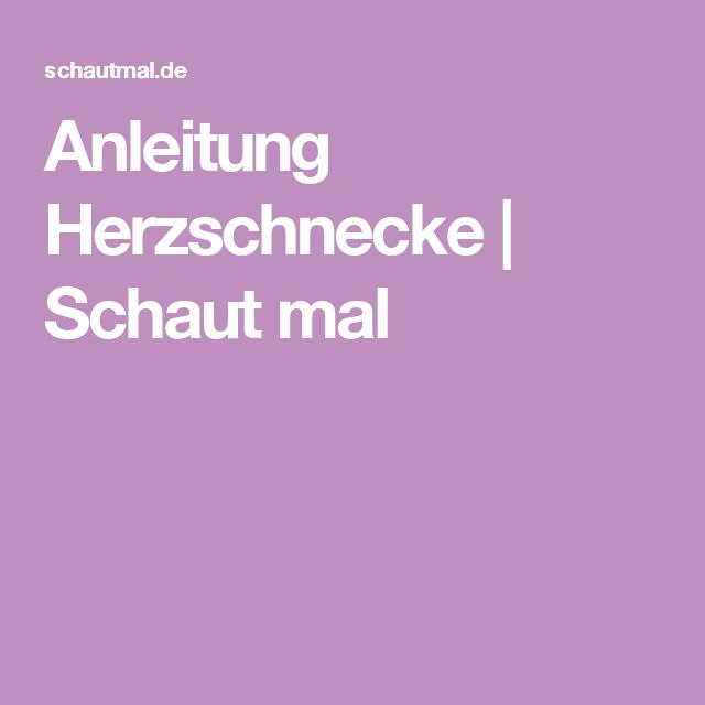 Anleitung Herzschnecke Schaut Mal Schnecken Pinterest