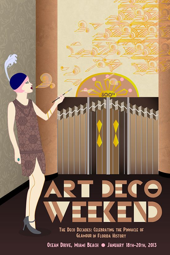 """the deco decades / celebrating the pinnacle of glamour in 500 years of florida history"" - poster design for the 36th annual art deco weekend (2013)"