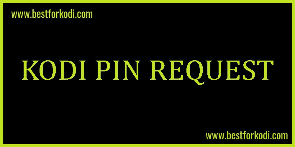 How To Enter Pin Request For Kodi Add Ons Kodi Ads Request
