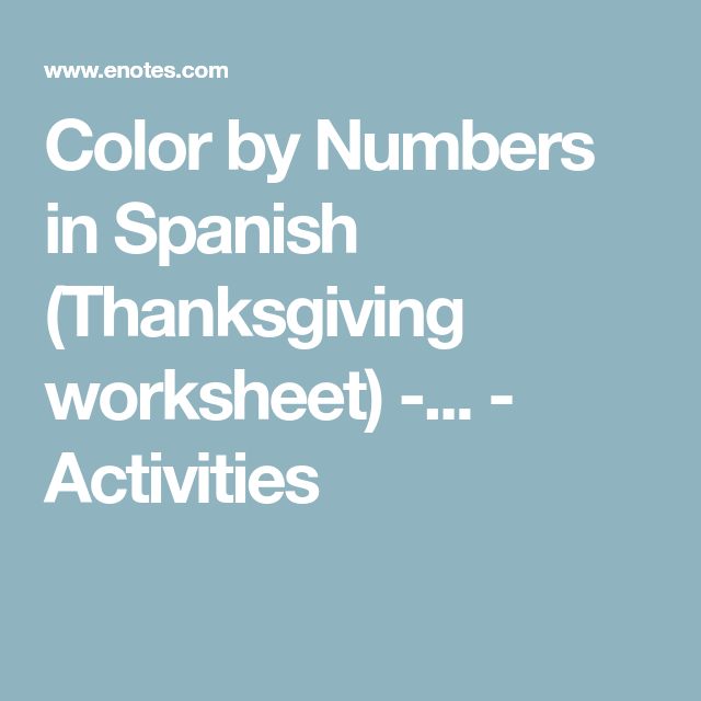 Color by Numbers in Spanish (Thanksgiving worksheet ...