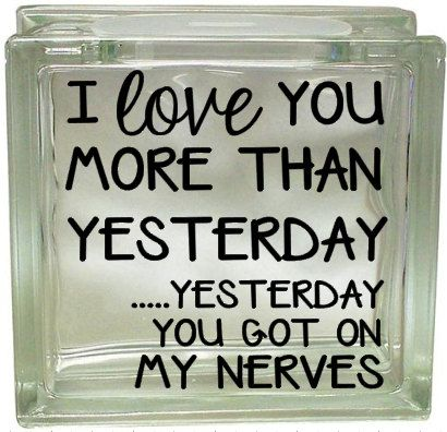 I Love You More than Yesterday Got on my by lilprettypickins