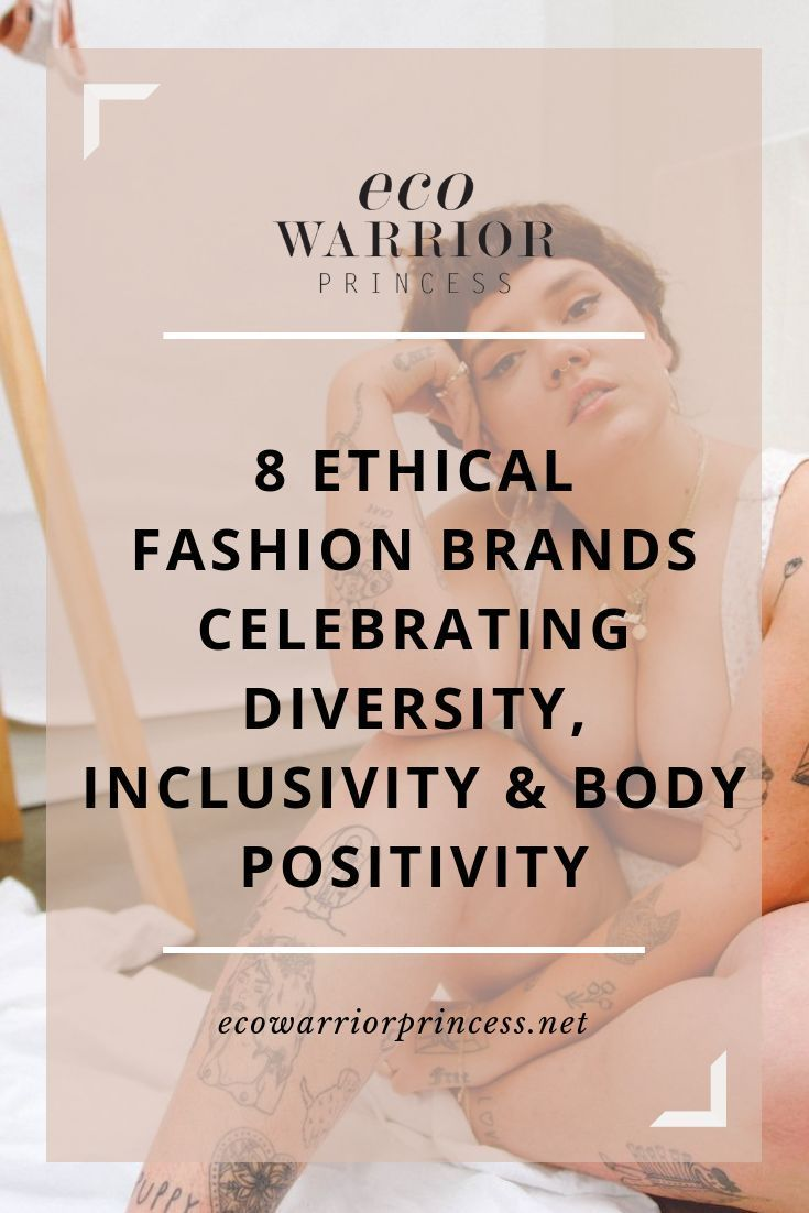 8 Ethical Fashion Brands Celebrating Diversity, Inclusivity and Body Positivity