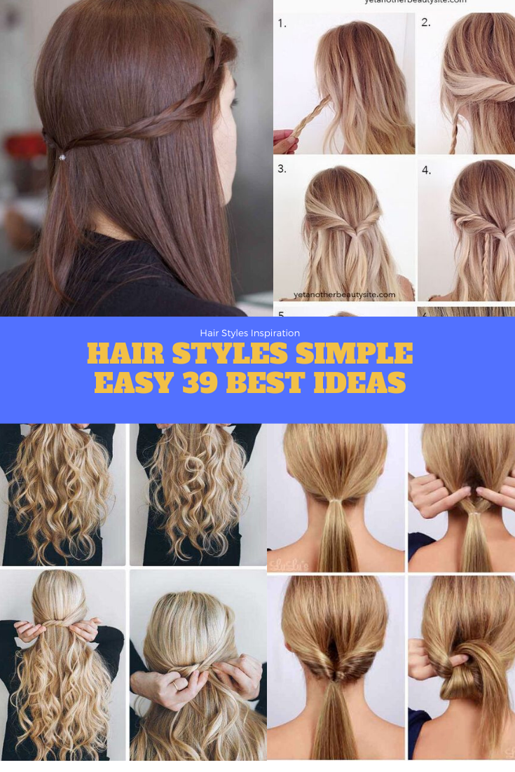 Hair Styles Simple Easy 39 Best Ideas Easy Simple Popularhaircuts Hair Styles Easy Hairstyles Easy Hair Up