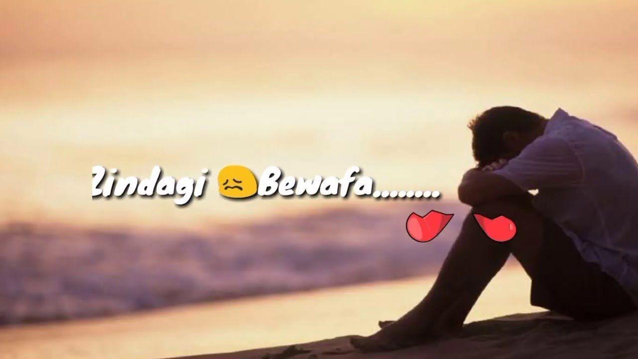 Zindagi Bewafa Video Song Youtube Hd 3d Common Video For Whatsapp Stat Saddest Songs Latest Video Songs Song Status