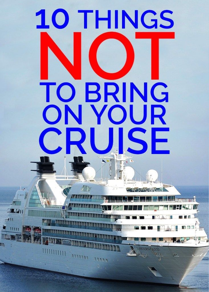10 Things You Should NOT Bring on a Cruise -What Not to Bring on a Cruise Ship