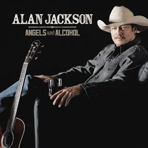 Music review: Alan Jackson - 'Angels and Alcohol'