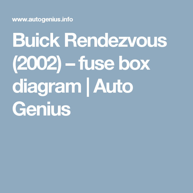 Buick Rendezvous (2002) – fuse box diagram | Auto Genius | cars ...