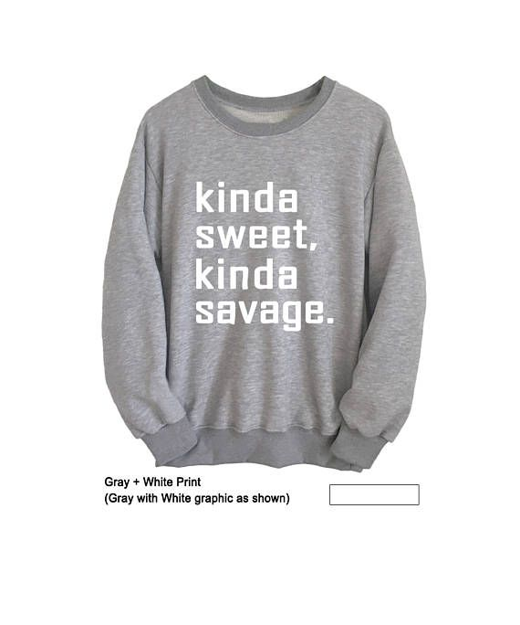 d9df9187253f Kinda sweet kinda savage Funny Sweatshirts Hipster Graphic Tee Tumblr  Sweater Womens Crewneck Sweats