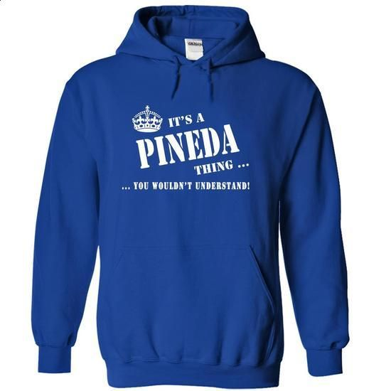 Its a PINEDA Thing, You Wouldnt Understand! - #shirt skirt #aztec sweater. GET YOURS => https://www.sunfrog.com/Names/Its-a-PINEDA-Thing-You-Wouldnt-Understand-ftypz-RoyalBlue-5203627-Hoodie.html?68278