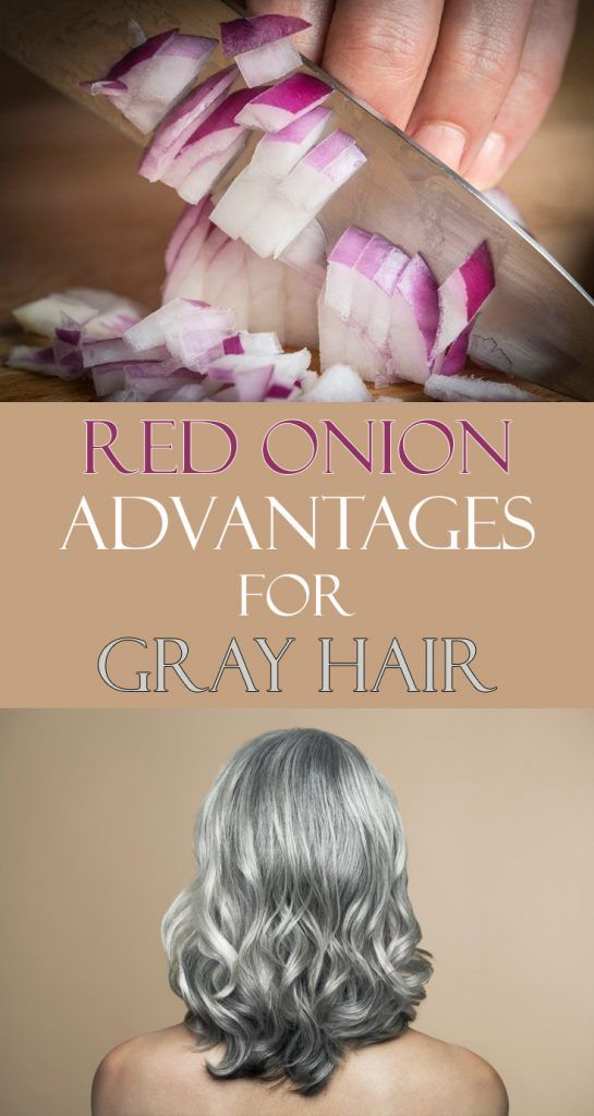 Red Onion Advantages For Gray Hair - 101Beauty org | HAIR