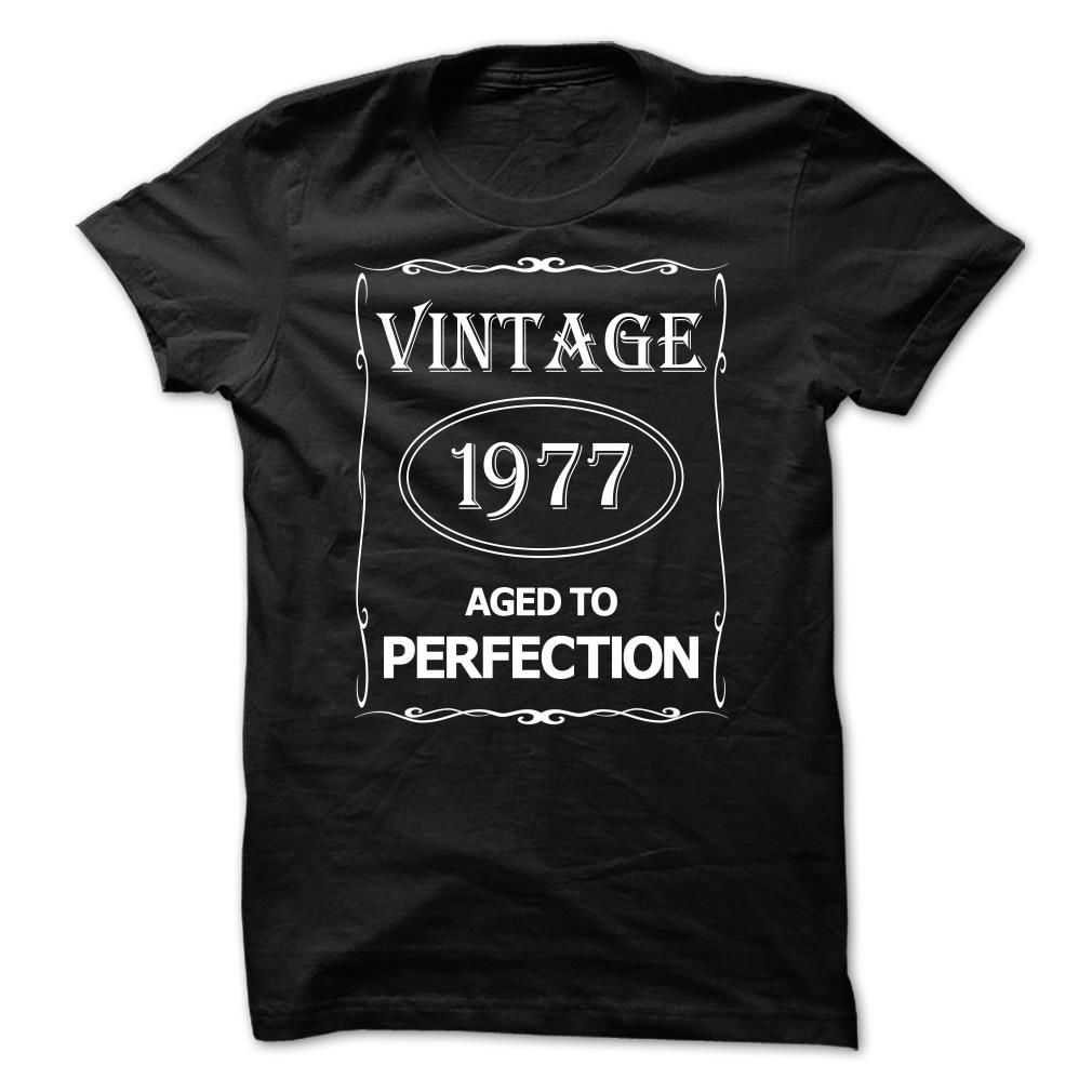 Vintage 1977 Aged to Perfection T-Shirts, Hoodies. BUY IT NOW ==► Funny Tee Shirts