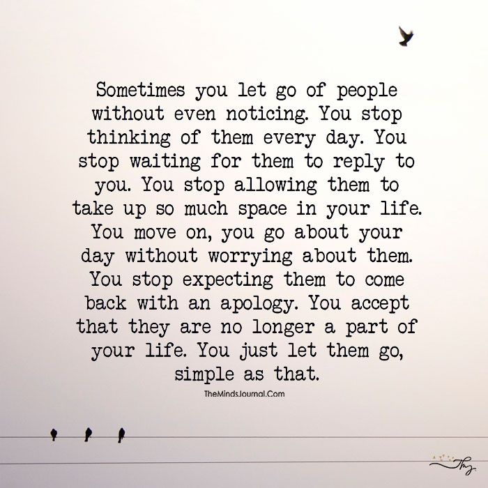 Sometimes You Let Go Of People Go For It Quotes Distraction Quotes Moving On Quotes Letting Go