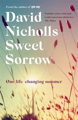 Cartea Sweet Sorrow David Nicholls 9781444715415 Books Express Book Addict Good New Books Sorrow