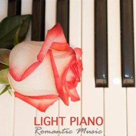 Light Piano - Romantic Music, Instrumental Music and