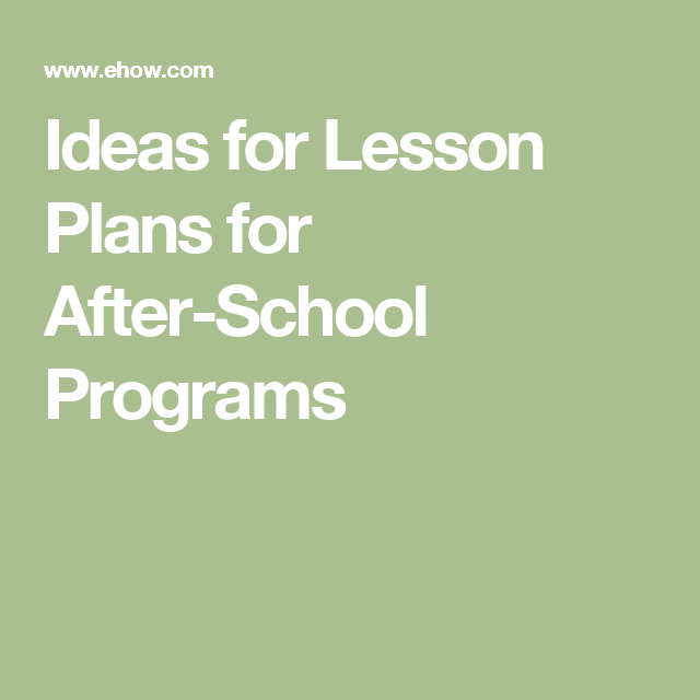Ideas For Lesson Plans For After School Programs School Programs Programming And School