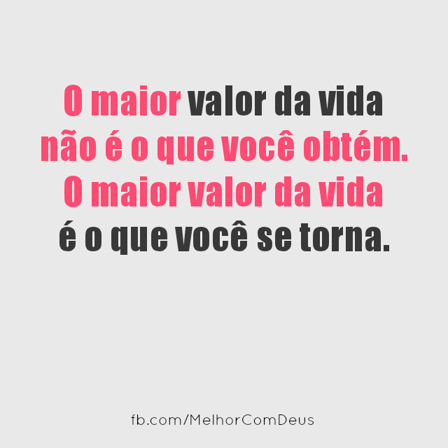 O Maior Valor Da Vida Frases E Pensamentos Feelings Quotes E