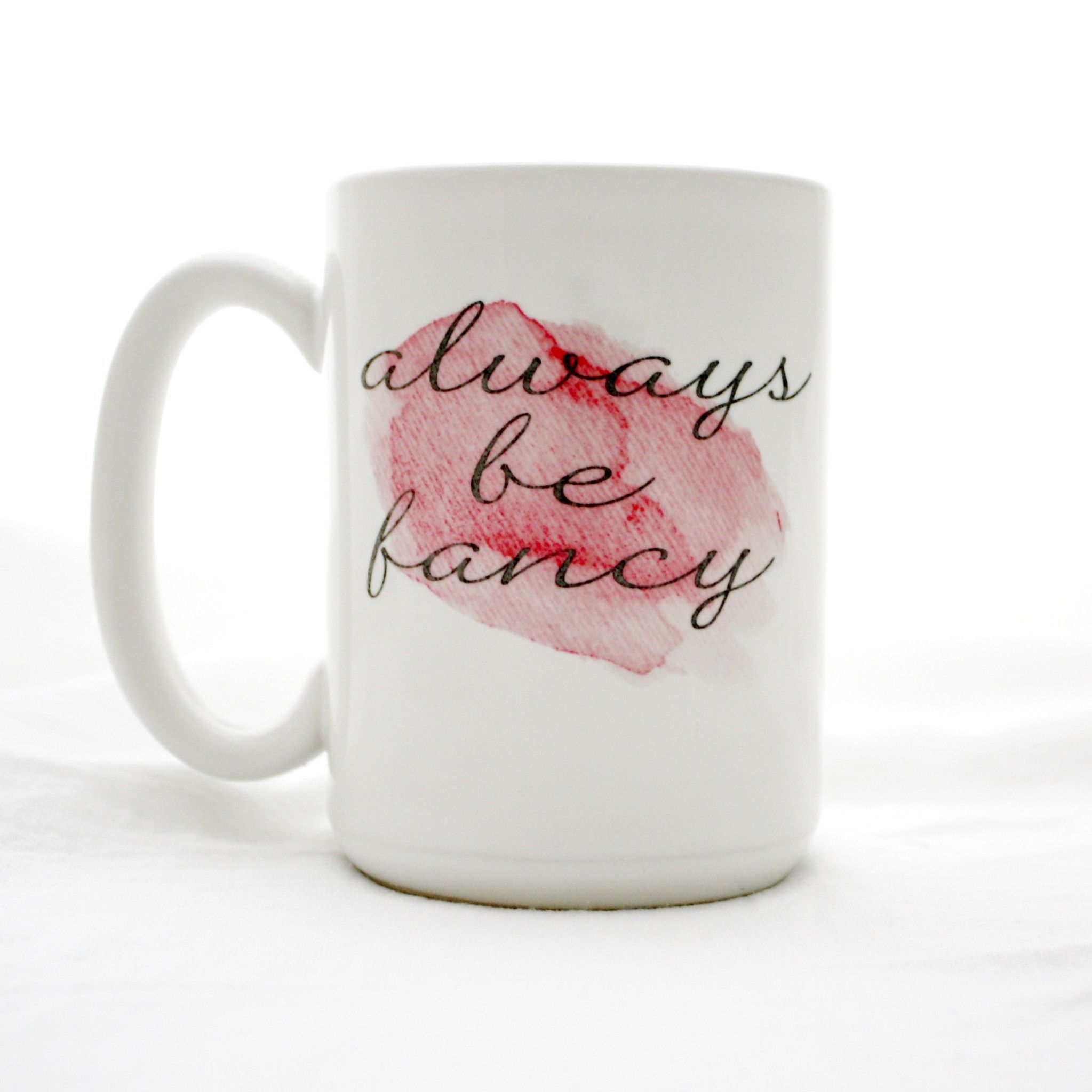 Large 15 Oz Coffee Mug Customized With A Reminder To Always Be