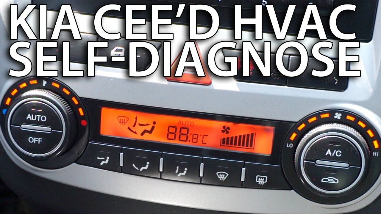 How To Enter Climate Control Diagnostic Mode In Kia Cee D Hvac Hidden Menu Service Mode Kia Ceed Kia Hvac