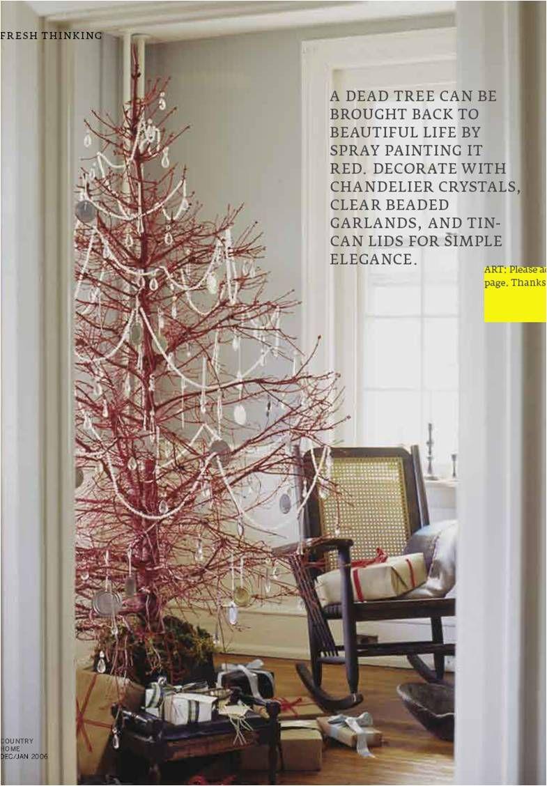 Diy Christmas Tree Rejuvinating A Dead Tree By Spray Painting It Red And Decorating Jul I Juli Jul Juletraer