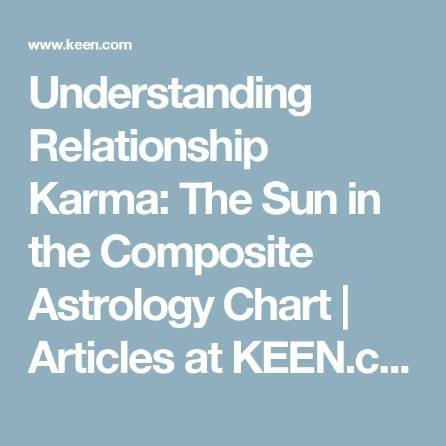 Understanding Relationship Karma The Sun In The Composite Astrology