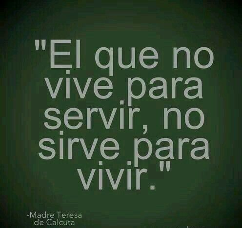 Servir Al Projimo Frases Y Mas Quotes Frases Y Life Quotes