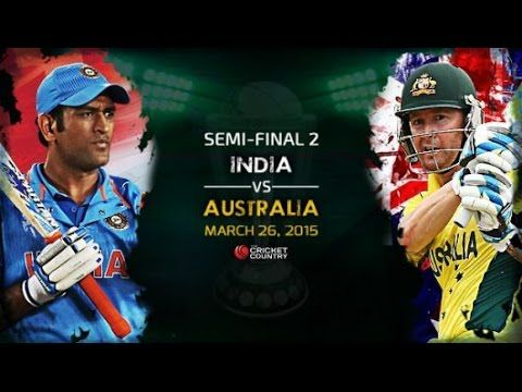 India Vs Australia 2nd Semi Final Live Score With Highlights 26 March 2015 Match With Images Semi Final Cricket World Cup World Cup Teams