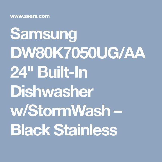 Samsung Dw80k7050ug Aa 24 Built In Dishwasher W Stormwash Black Stainless