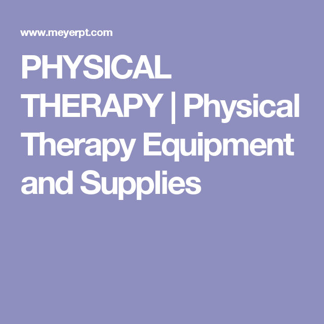 Physical Therapy Physical Therapy Equipment And Supplies Therapy Equipment Physical Therapy Therapy