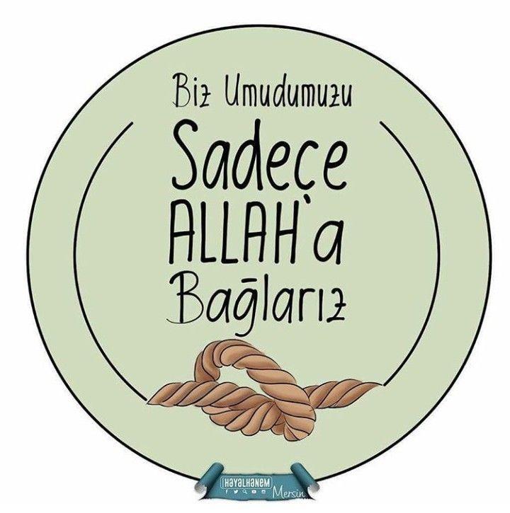 Biz Umudumuzu Sadece Allah A Baglariz Islamic Quotes Guzel Soz Ilham Veren Alintilar